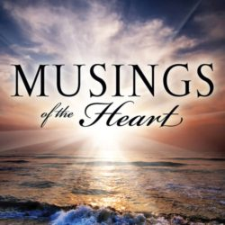 Musings of the Heart
